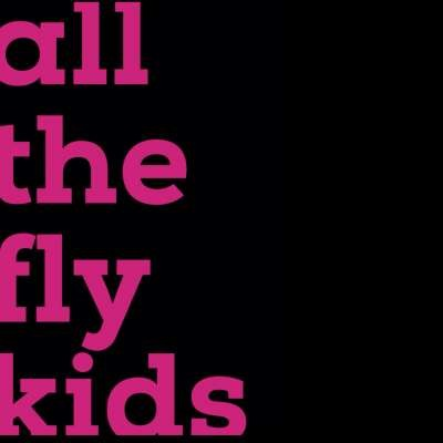 All The Fly Kids