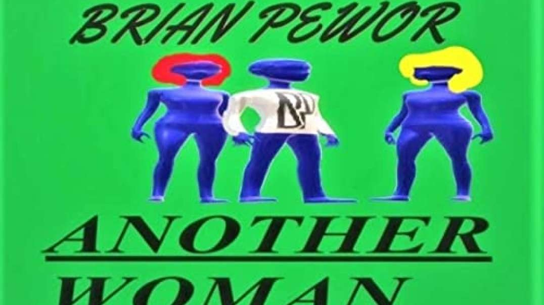 Another Woman by Brian Pewor (lyric Video)