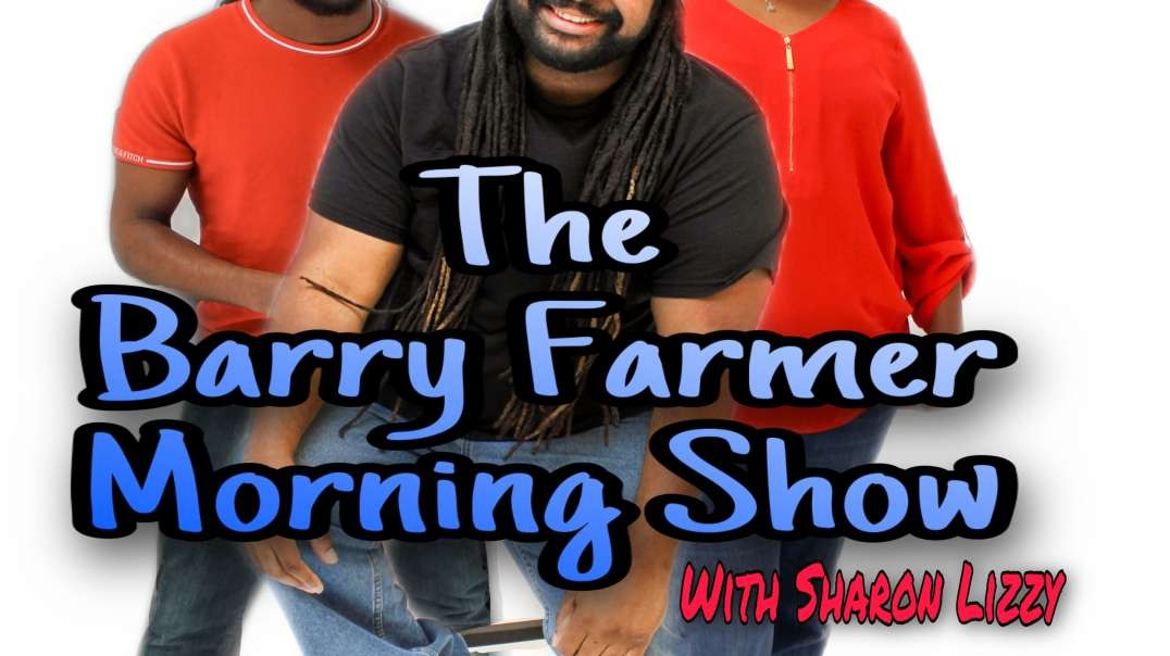 The Barry Farmer Morning Show (Make up or Nah)