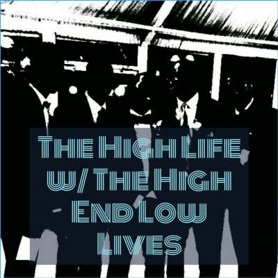 High_End_Low_Lives