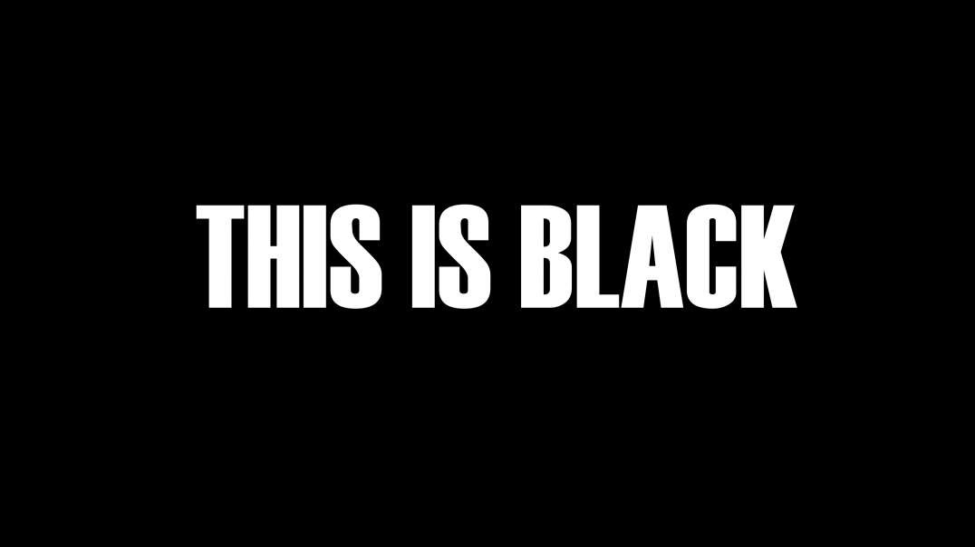 This Is Black (Trailer)