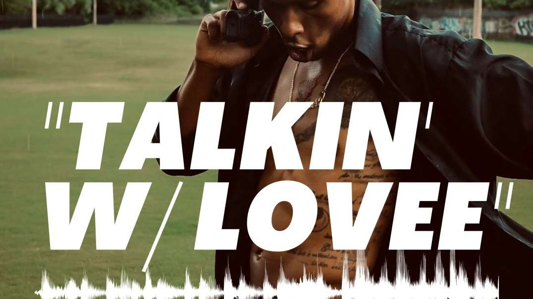 TALKIN' W/ LOVEE: EP.1 - FOCUS!